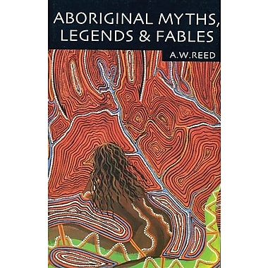 Aboriginal Myths, Legends & Fables