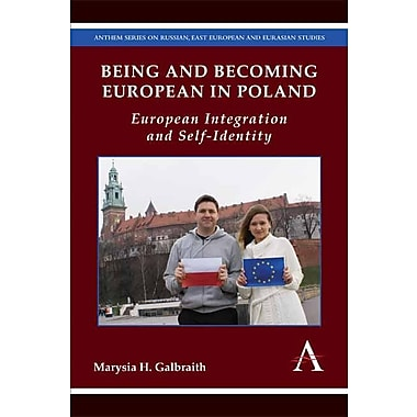 Being and Becoming European in Poland: European Integration and Self-Identity