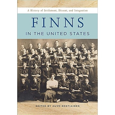 Finns in the United States: A History of Settlement, Dissent, and Integration