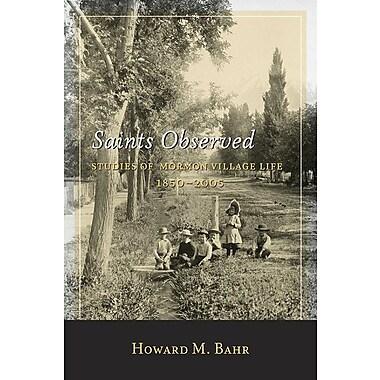 Saints Observed: Studies of Mormon Village Life, 1850-2005
