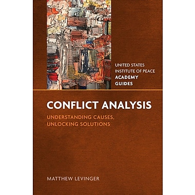 Conflict Analysis: Understanding Causes, Unlocking Solutions