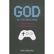 God in the Machine: Video Games as Spiritual Pursuit