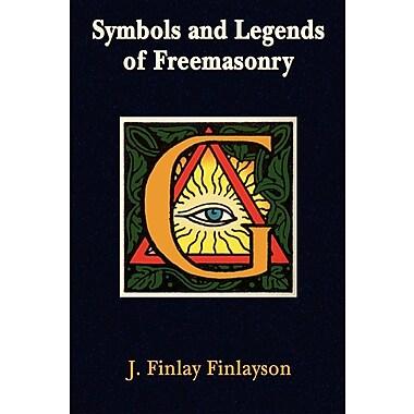 Symbols and Legends of Freemasonry