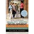 Equipping Quality Youth Development Professionals: Improving Child and Youth Program Experiences