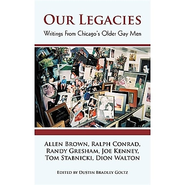 Our Legacies: Writings from Chicago's Older Gay Men