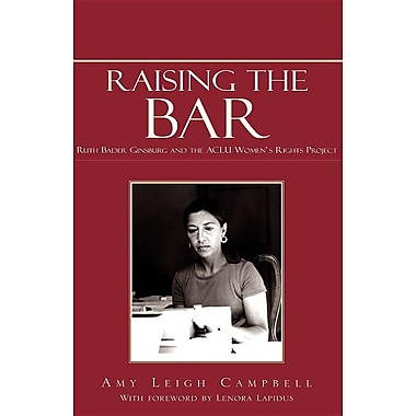 Raising the Bar: Ruth Bader Ginsburg and the ACLU Women's Rights Project