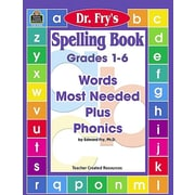 Dr. Fry's Spelling Book, Grades 1-6: Words Most Needed Plus Phonics