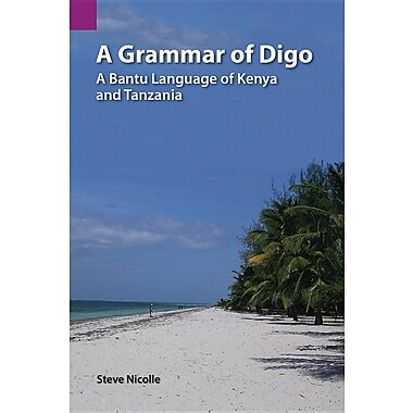 A Grammar of Digo: A Bantu Language of Kenya and Tanzania