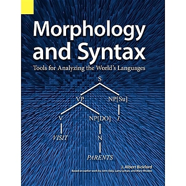 Morphology and Syntax: Tools for Analyzing the World's Languages