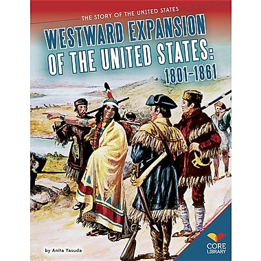 Westward Expansion of the United States: 1801-1861