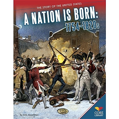 A Nation Is Born: 1754-1820s