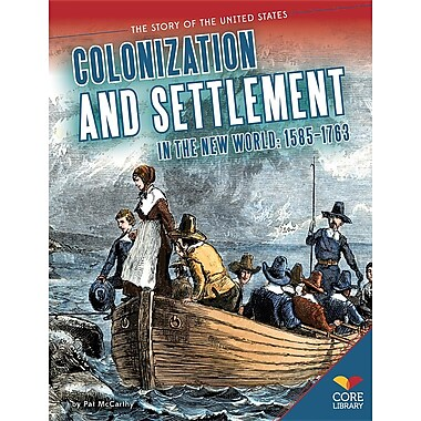 Colonization and Settlement in the New World: 1585-1763