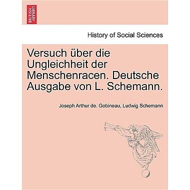 Versuch Ber Die Ungleichheit Der Menschenracen. Deutsche Ausgabe Von L. Schemann. Dritter Band