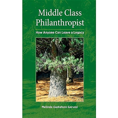 Middle Class Philanthropist: How Anyone Can Leave a Legacy