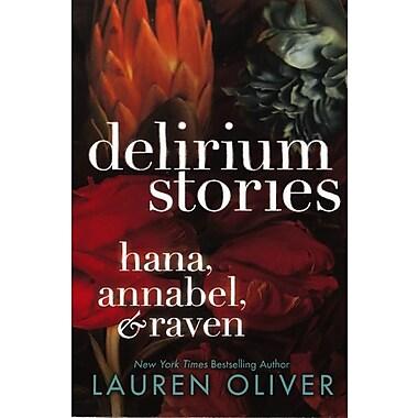 Delirium Stories: Hana, Annabel, & Raven