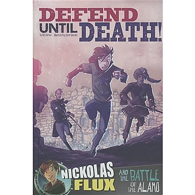 Defend Until Death!: Nickolas Flux and the Battle of the Alamo
