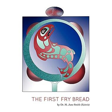 The First Fry Bread: A Gitxsan Story