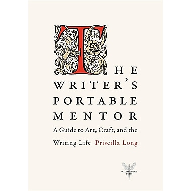 The Writer's Portable Mentor: A Guide to Art, Craft, and the Writing Life