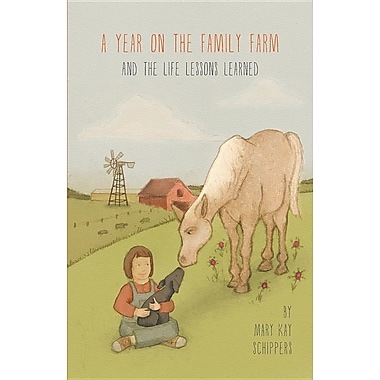 A Year on the Family Farm: And the Life Lessons Learned