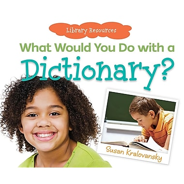 What Would You Do with a Dictionary?