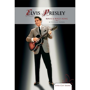 Elvis Presley: Rock & Roll's King