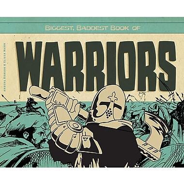 Biggest, Baddest Book of Warriors