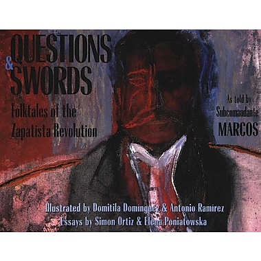 Questions & Swords: Folktales Of The Zapatista Revolution