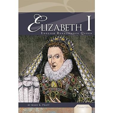 Elizabeth I: English Renaissance Queen
