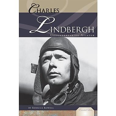 Charles Lindbergh:: Groundbreaking Aviator