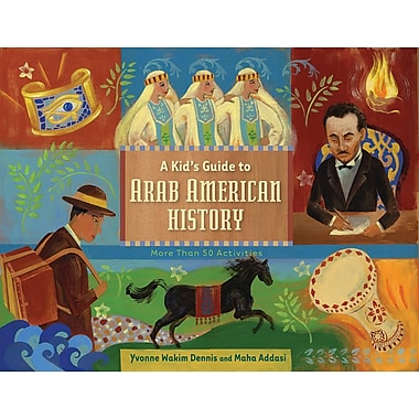 A Kid's Guide to Arab American History: More Than 50 Activities