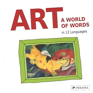 Art: A World of Words: First Paintings - First Words in 12 Languages