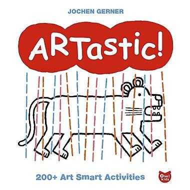 Artastic!: 200+ Art Smart Activities