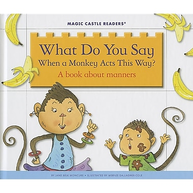What Do You Say When a Monkey Acts This Way?: A Book about Manners