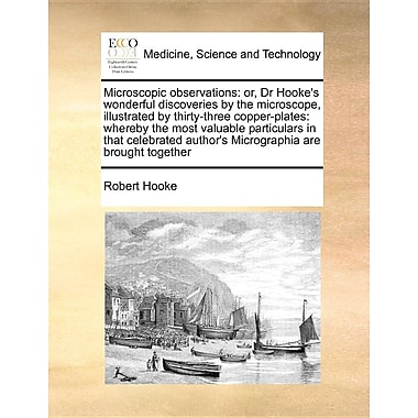 Microscopic Observations: Or