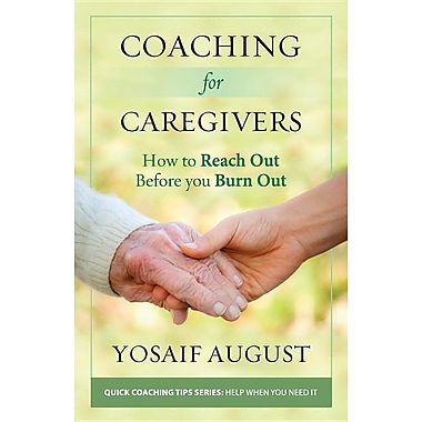 Coaching for Caregivers: How to Reach Out Before You Burn Out (Color Edition)