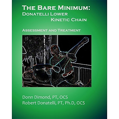 The Bare Minimum: Donatelli Lower Kinetic Chain: Assessment and Treatment