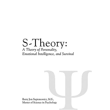 S-Theory: : A Theory of Personality, Emotional Intelligence, and Survival