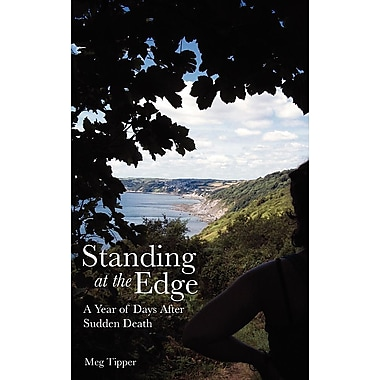 Standing at the Edge: A Year of Days After Sudden Death