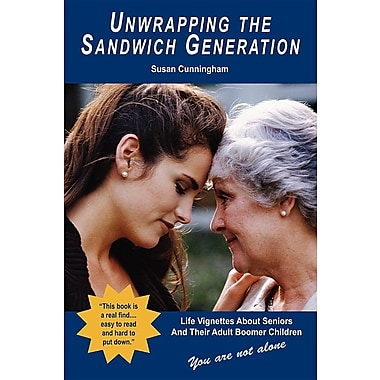 Unwrapping the Sandwich Generation. Life Vignettes about Seniors & Their Adult Boomer Children