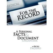 For the Record: A Personal Facts & Document Organizer