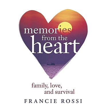 Memories from the Heart: Family, Love, and Survival