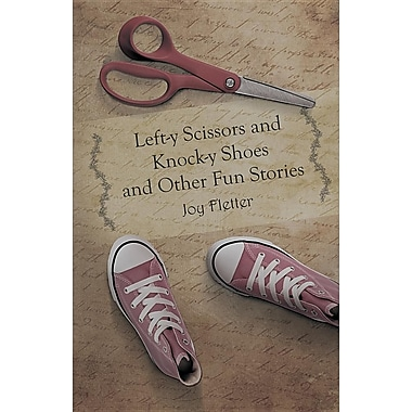 Left-Y Scissors and Knock-Y Shoes and Other Fun Stories