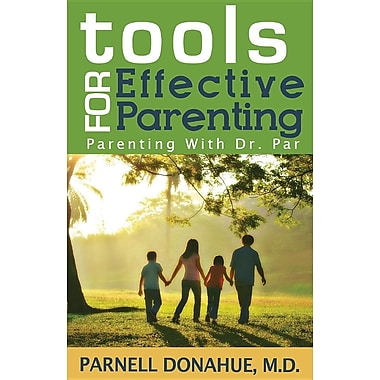 Tools for Effective Parenting: Parenting with Dr. Par