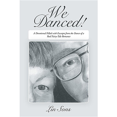 We Danced!: A Devotional Filled with Excerpts from the Dance of a Real Fairy-Tale Romance