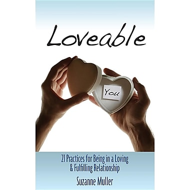 Loveable - 21 Practices for Being in a Loving & Fulfilling Relationship