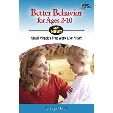 Better Behavior for Ages 2-10: Small Miracles That Work Like Magic