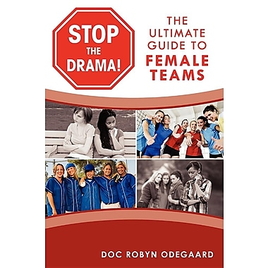 Stop the Drama! the Ultimate Guide to Female Teams