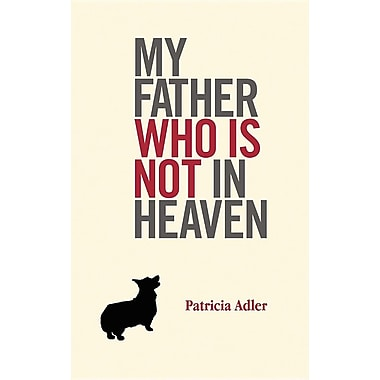 My Father Who Is Not in Heaven