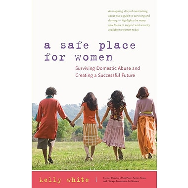 A Safe Place for Women: Surviving Domestic Abuse and Creating a Successful Future