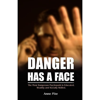 Danger Has a Face: The Most Dangerous Psychopath Is Educated, Wealthy and Socially Skilled
